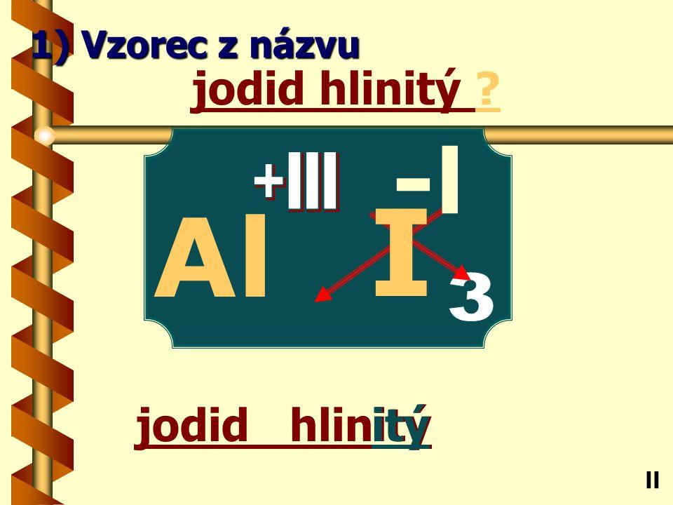 chlorid zinečnatý natý chlorid zinečnatý Zn ll 1) Vzorec z názvu -l Cl 2 +ll