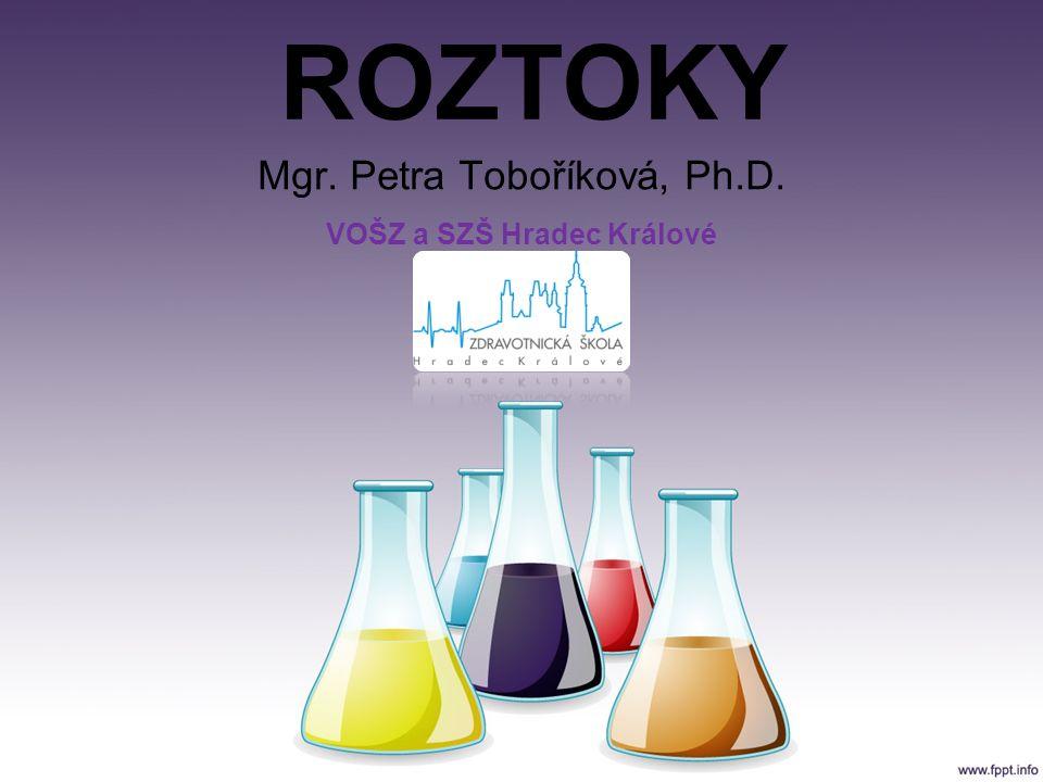 ROZTOKY Mgr. Petra Toboříková, Ph.D. VOŠZ a SZŠ Hradec Králové
