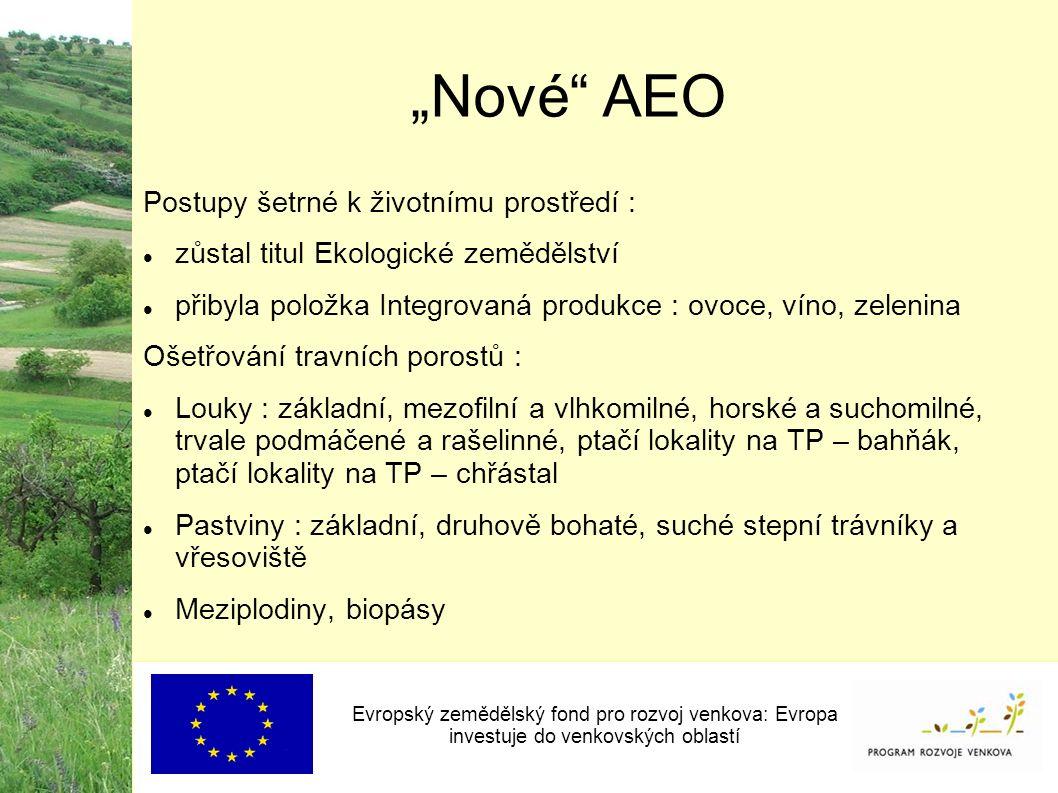 """""""Nové"""" AEO Evropský zemědělský fond pro rozvoj venkova: Evropa investuje do venkovských oblastí Postupy šetrné k životnímu prostředí : zůstal titul Ek"""