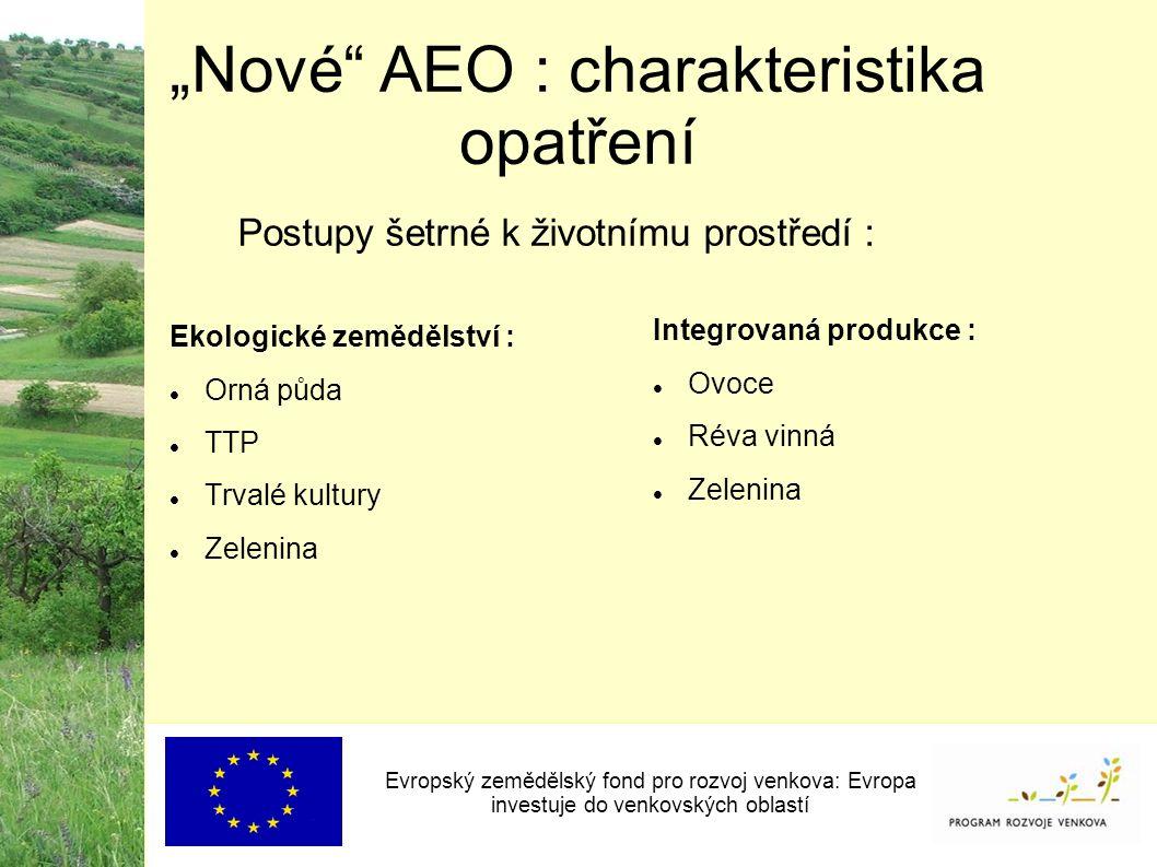 """""""Nové"""" AEO : charakteristika opatření Evropský zemědělský fond pro rozvoj venkova: Evropa investuje do venkovských oblastí Ekologické zemědělství : Or"""