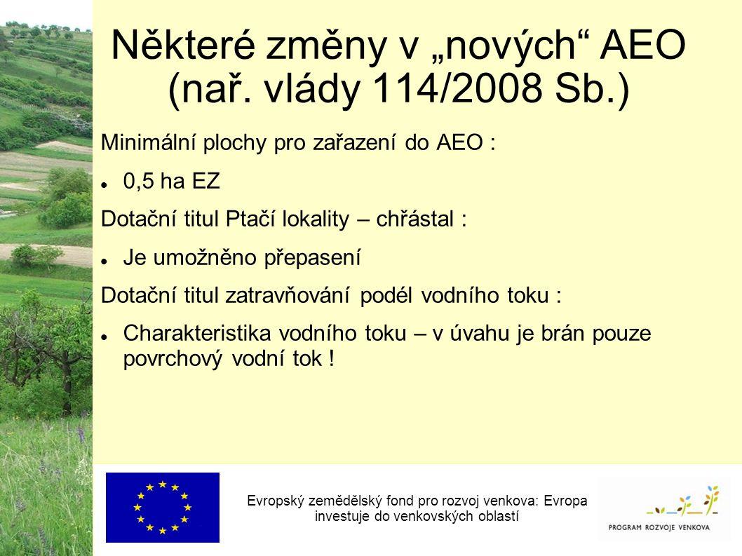 """Některé změny v """"nových"""" AEO (nař. vlády 114/2008 Sb.) Evropský zemědělský fond pro rozvoj venkova: Evropa investuje do venkovských oblastí Minimální"""