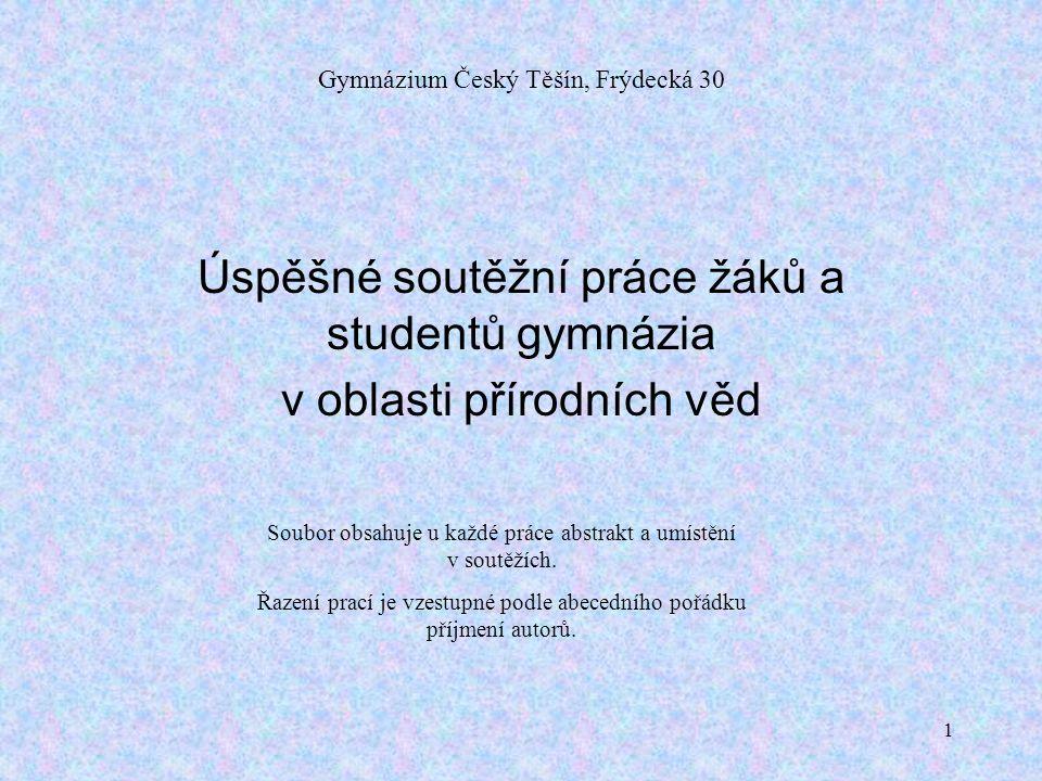 2 Uvedená práce postoupila do krajského kola SOČ 1981 v oboru Zemědělství.