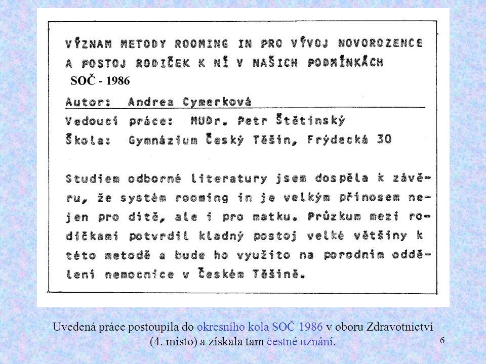 6 Uvedená práce postoupila do okresního kola SOČ 1986 v oboru Zdravotnictví (4.