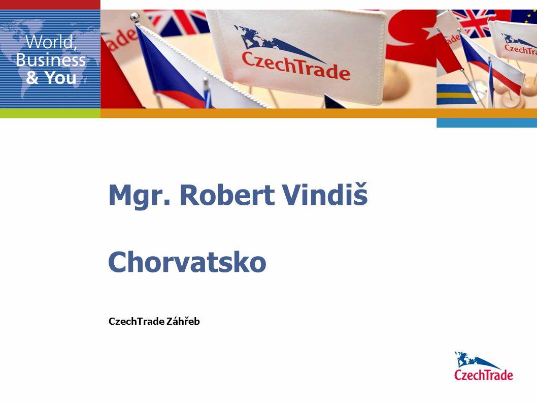 Mgr. Robert Vindiš Chorvatsko CzechTrade Záhřeb