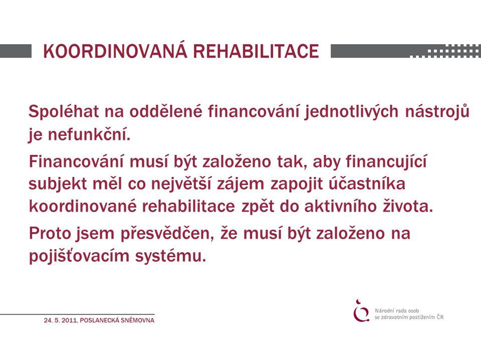Spoléhat na oddělené financování jednotlivých nástrojů je nefunkční.
