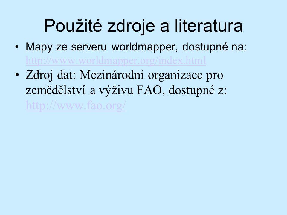Použité zdroje a literatura Mapy ze serveru worldmapper, dostupné na: http://www.worldmapper.org/index.html http://www.worldmapper.org/index.html Zdro