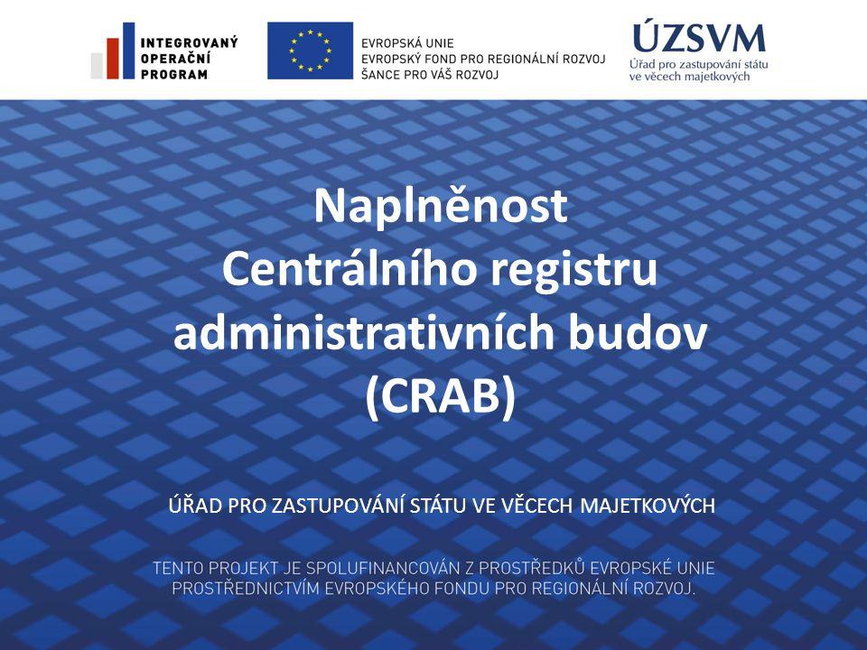 Naplněnost Centrálního registru administrativních budov (CRAB) ÚŘAD PRO ZASTUPOVÁNÍ STÁTU VE VĚCECH MAJETKOVÝCH