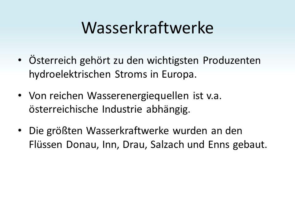 Wasserkraftwerke Österreich gehört zu den wichtigsten Produzenten hydroelektrischen Stroms in Europa.