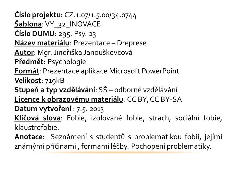 Číslo projektu: CZ.1.07/1.5.00/34.0744 Šablona: VY_32_INOVACE Číslo DUMU: 295. Psy. 23 Název materiálu: Prezentace – Dreprese Autor: Mgr. Jindřiška Ja
