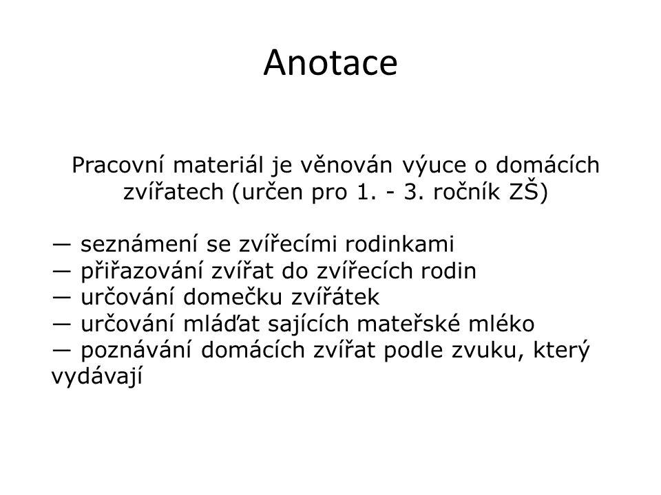 Pracovní materiál je věnován výuce o domácích zvířatech (určen pro 1.