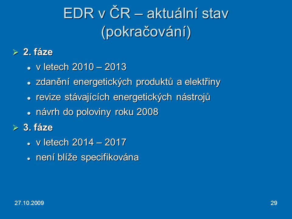 27.10.200929 EDR v ČR – aktuální stav (pokračování)  2.