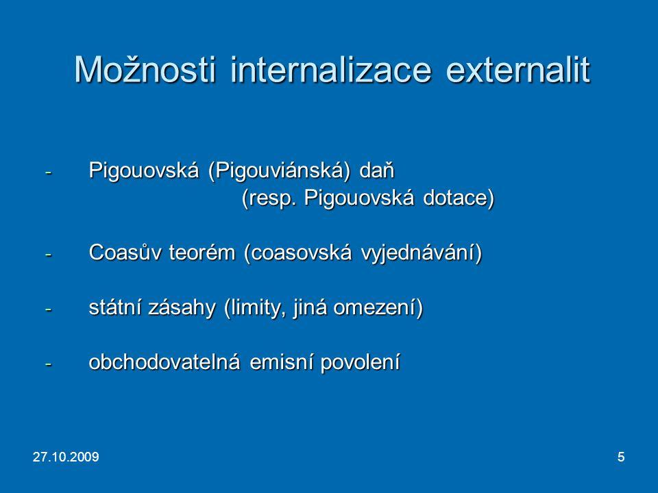 27.10.20095 Možnosti internalizace externalit - Pigouovská (Pigouviánská) daň (resp.