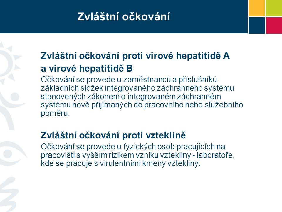 Zvláštní očkování proti virové hepatitidě A a virové hepatitidě B Očkování se provede u zaměstnanců a příslušníků základních složek integrovaného zách