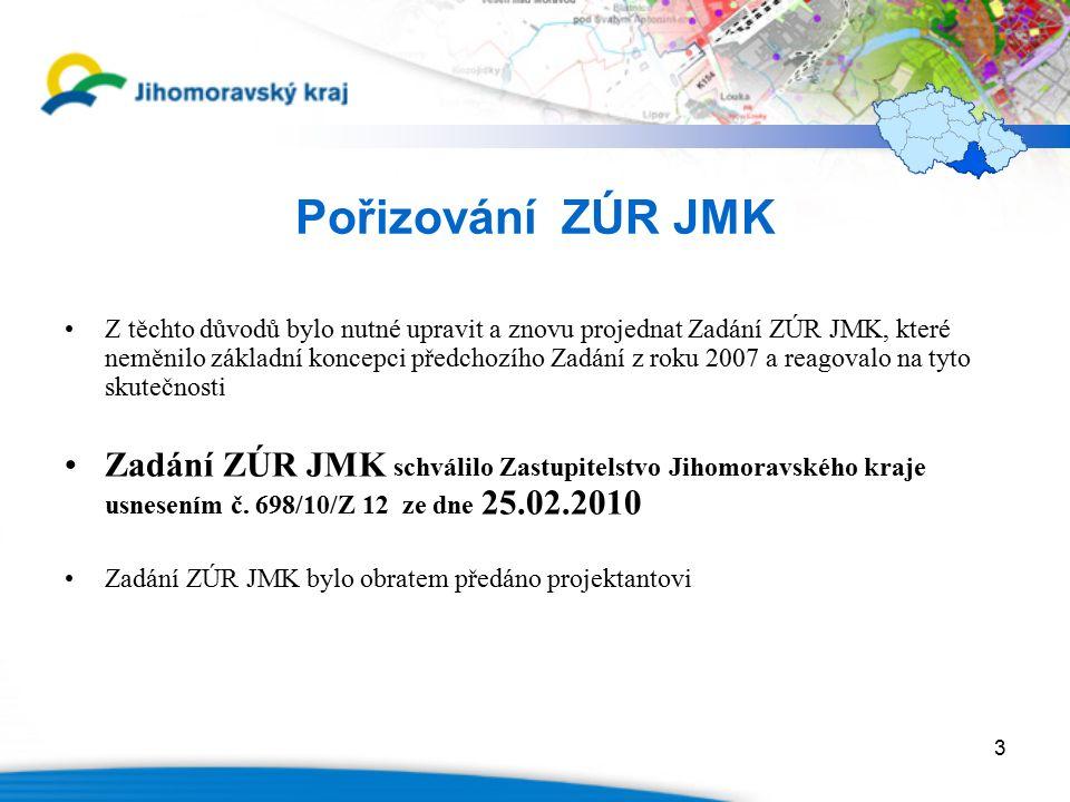 3 Pořizování ZÚR JMK Z těchto důvodů bylo nutné upravit a znovu projednat Zadání ZÚR JMK, které neměnilo základní koncepci předchozího Zadání z roku 2007 a reagovalo na tyto skutečnosti Zadání ZÚR JMK schválilo Zastupitelstvo Jihomoravského kraje usnesením č.
