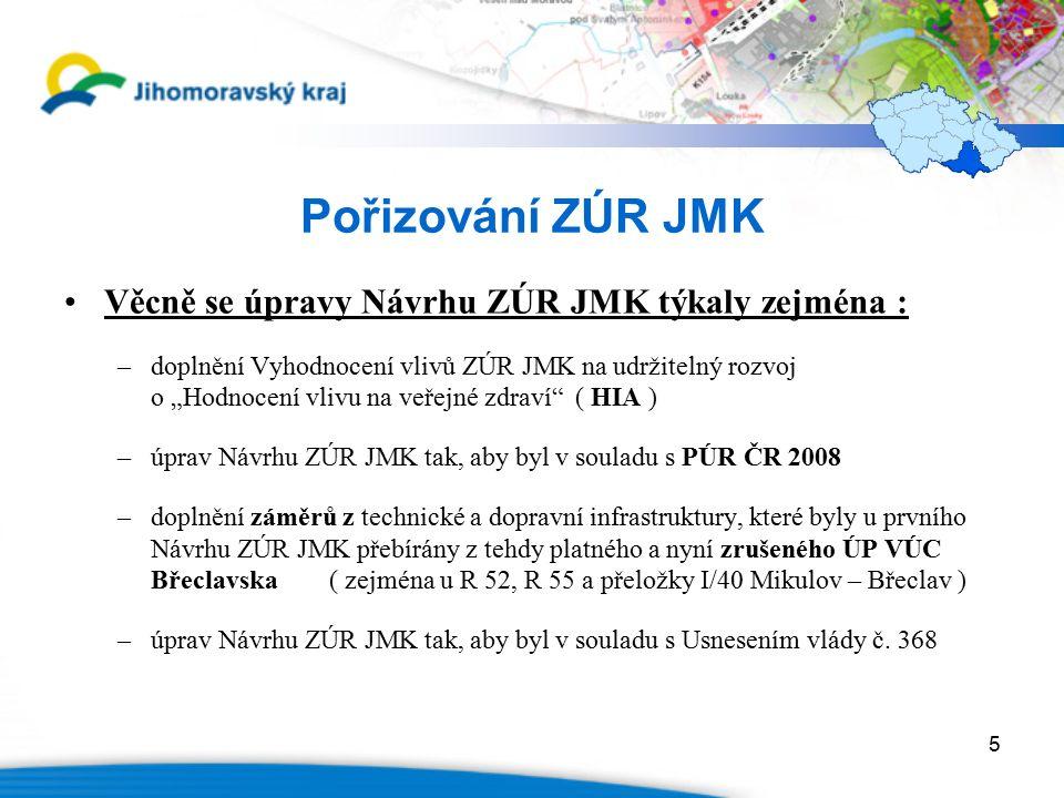 16 Pořizování ZÚR JMK Vypořádání stanovisek DO : stanovisko MŽP - potencionální významně negativní vliv na území soustavy Natura 2000 u záměru: a) koridor obchvatu Břeclavi ve dvoupruhu (D70-A) b) koridor rychlostní silnice R55 u Břeclavi - dvě varianty (D66-A, D66-B) u územních rezerv: a) obchvat silnice I/54 u Kyjova (DR49-B) b) průplavní spojení Dunaj-Odra-Labe (DR50, DR51/A a DR51/B) c) lokality pro akumulaci povrchových vod (LAR-1 Březník, LAR-2 Čučice, LAR-3 Horní Kounice a LAR-6 Oslavany).