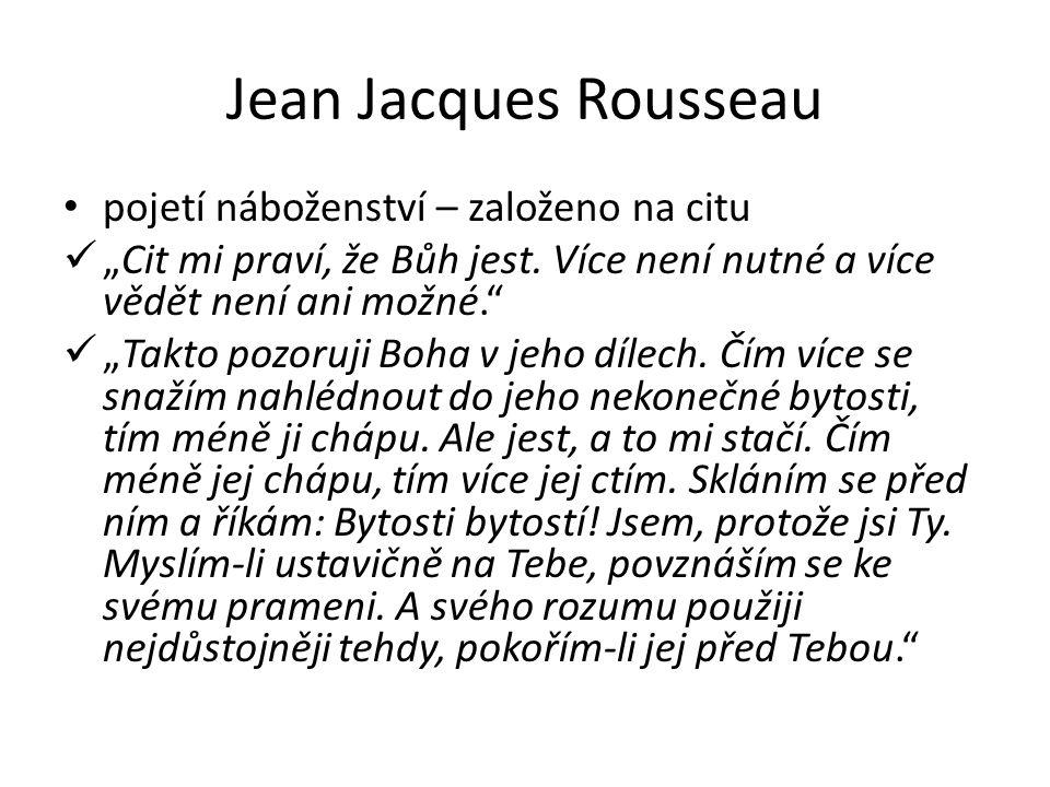 """Jean Jacques Rousseau pojetí náboženství – založeno na citu """"Cit mi praví, že Bůh jest."""