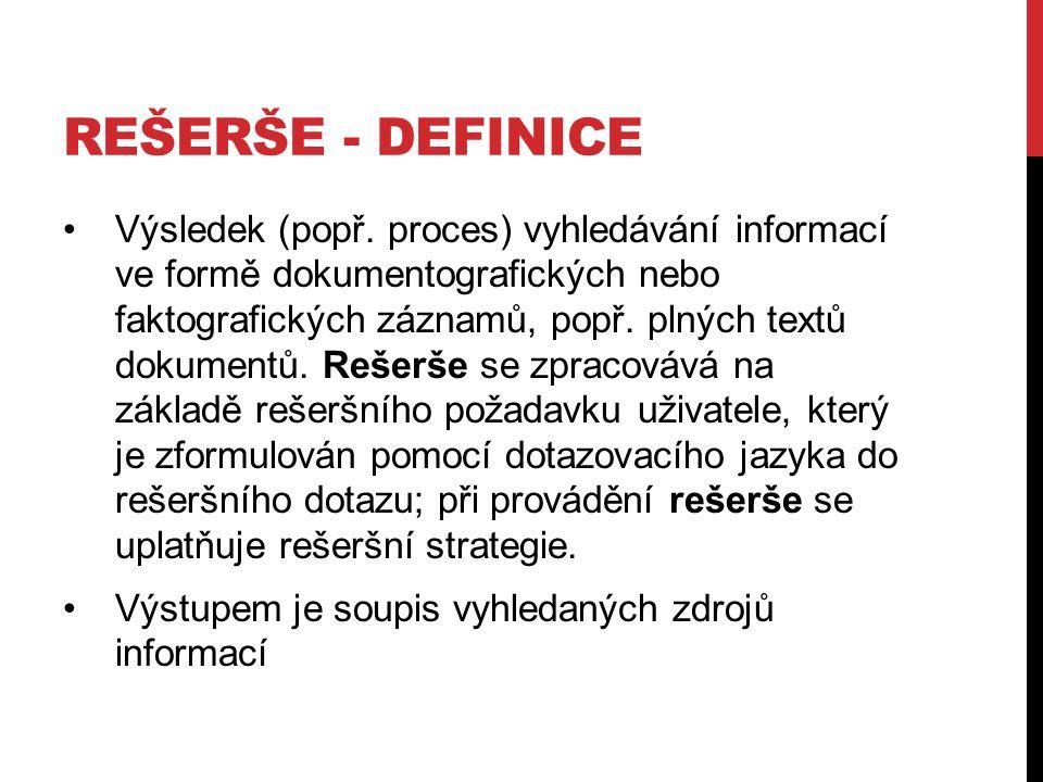 REŠERŠE - DEFINICE Výsledek (popř.