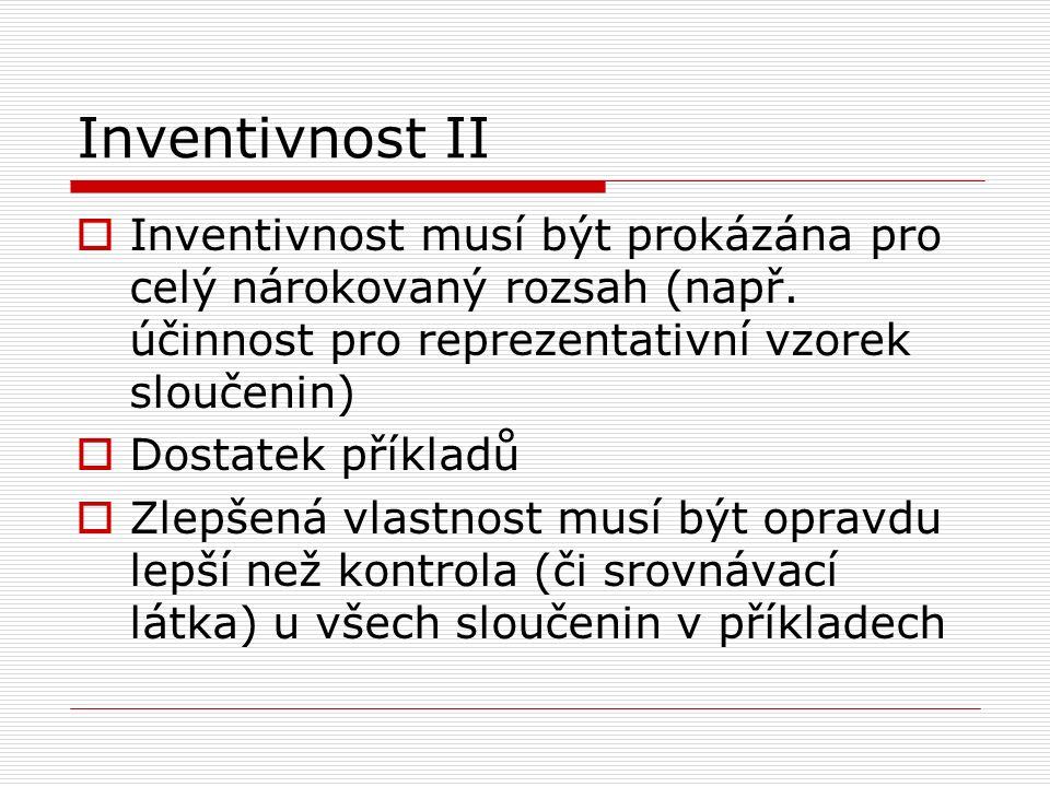 Inventivnost II  Inventivnost musí být prokázána pro celý nárokovaný rozsah (např.