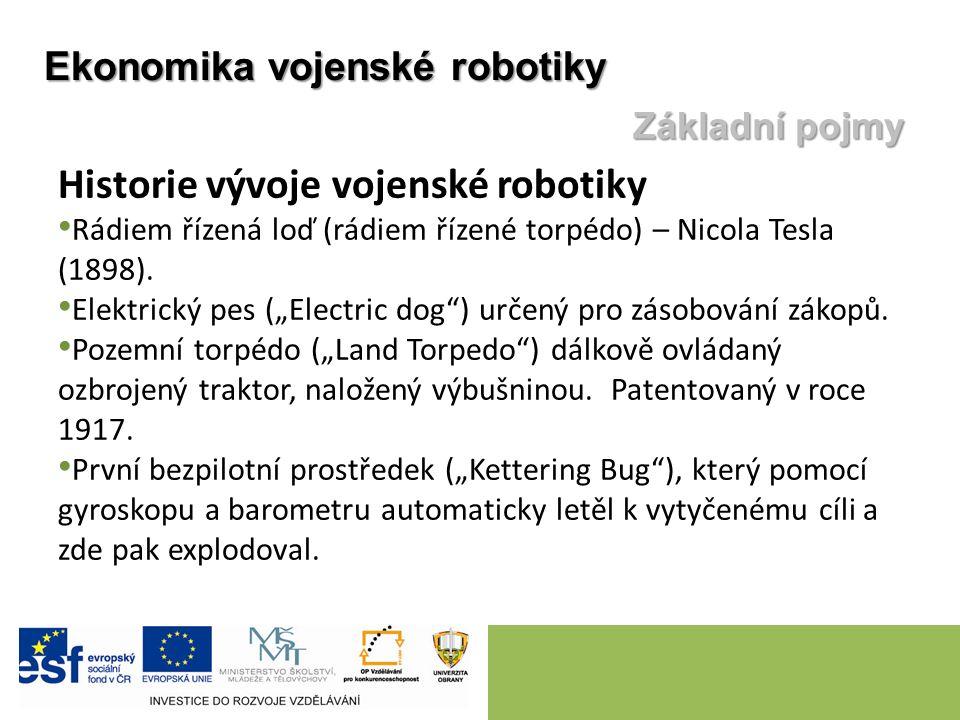 """Historie vývoje vojenské robotiky Rádiem řízená loď (rádiem řízené torpédo) – Nicola Tesla (1898). Elektrický pes (""""Electric dog"""") určený pro zásobová"""