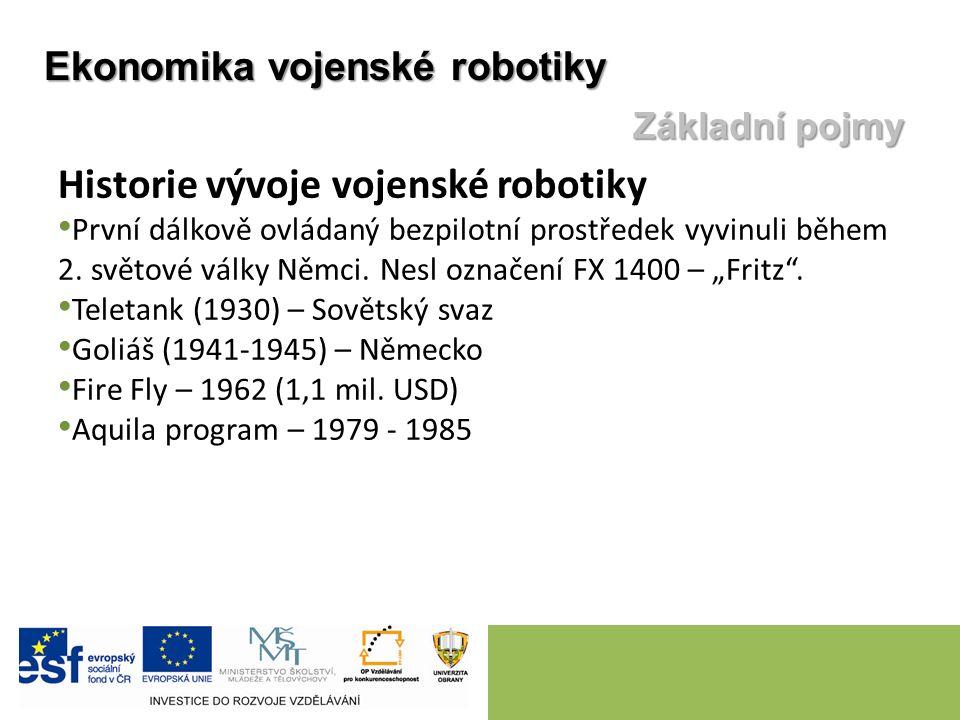 """Historie vývoje vojenské robotiky První dálkově ovládaný bezpilotní prostředek vyvinuli během 2. světové války Němci. Nesl označení FX 1400 – """"Fritz""""."""