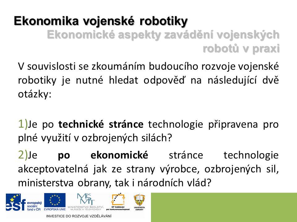 V souvislosti se zkoumáním budoucího rozvoje vojenské robotiky je nutné hledat odpověď na následující dvě otázky: 1) Je po technické stránce technologie připravena pro plné využití v ozbrojených silách.