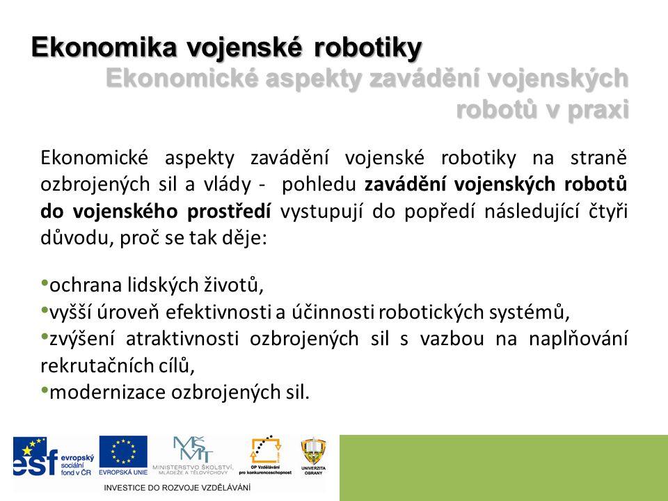 Ekonomické aspekty zavádění vojenské robotiky na straně ozbrojených sil a vlády - pohledu zavádění vojenských robotů do vojenského prostředí vystupují