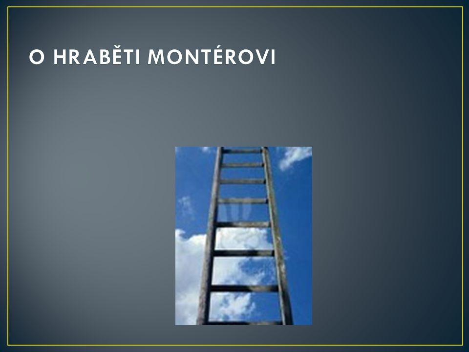 Byl to takový kutil, tenhle hrabě Montér Christo.Neustále něco vymýšlel a zlepšoval.