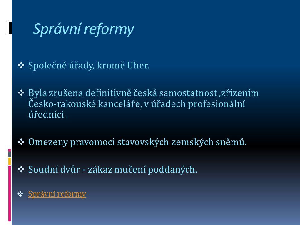 Správní reformy  Společné úřady, kromě Uher.