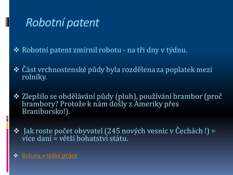 Robotní patent  Robotní patent zmírnil robotu - na tři dny v týdnu.