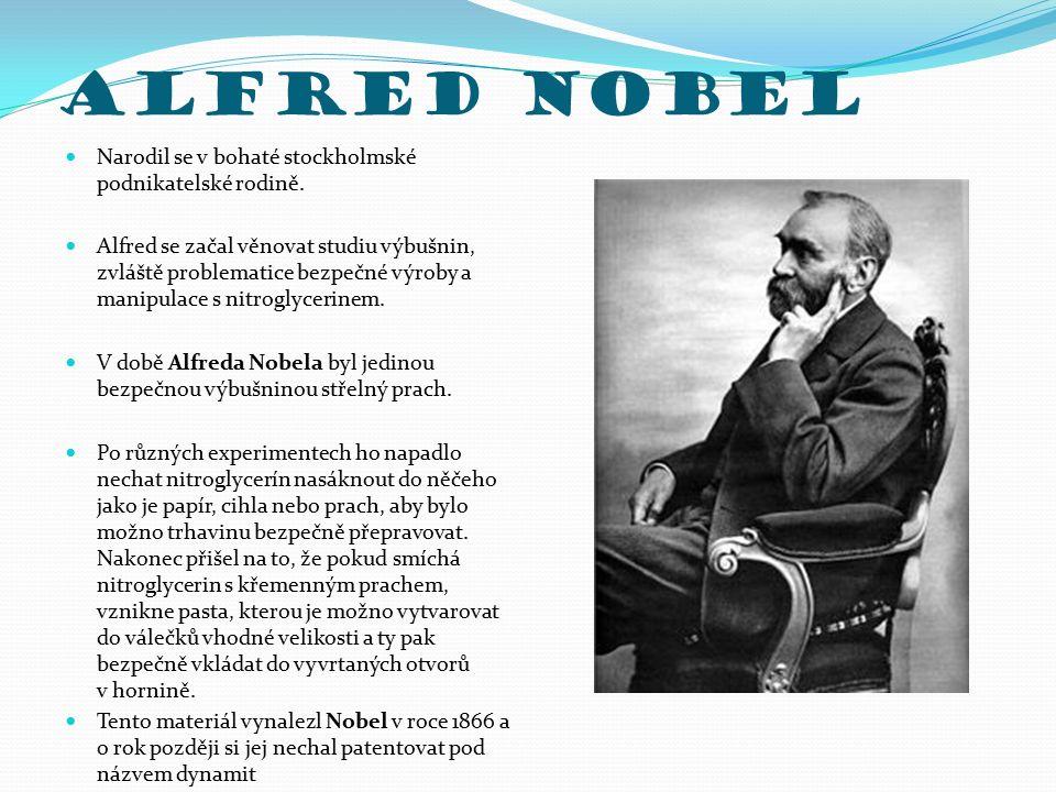 Alfred Nobel Narodil se v bohaté stockholmské podnikatelské rodině.