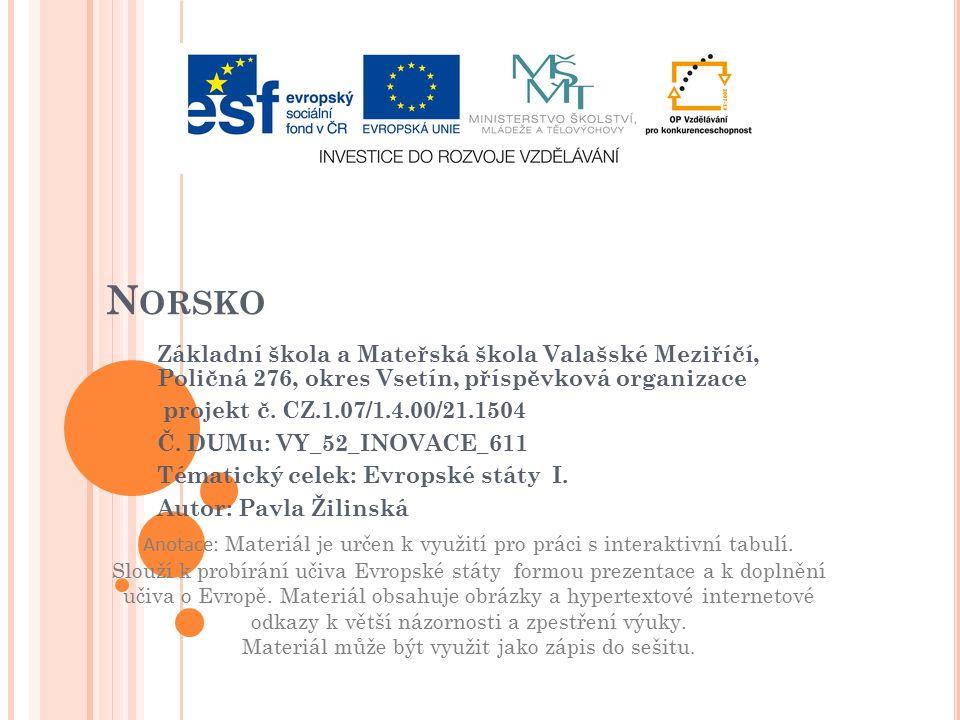 N ORSKO Základní škola a Mateřská škola Valašské Meziříčí, Poličná 276, okres Vsetín, příspěvková organizace projekt č.