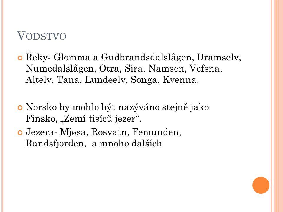 V ODSTVO Řeky- Glomma a Gudbrandsdalslågen, Dramselv, Numedalslågen, Otra, Sira, Namsen, Vefsna, Altelv, Tana, Lundeelv, Songa, Kvenna.
