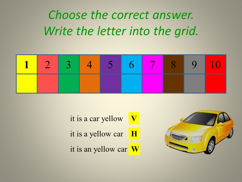76981023541 Choose the correct answer. Write the letter into the grid.