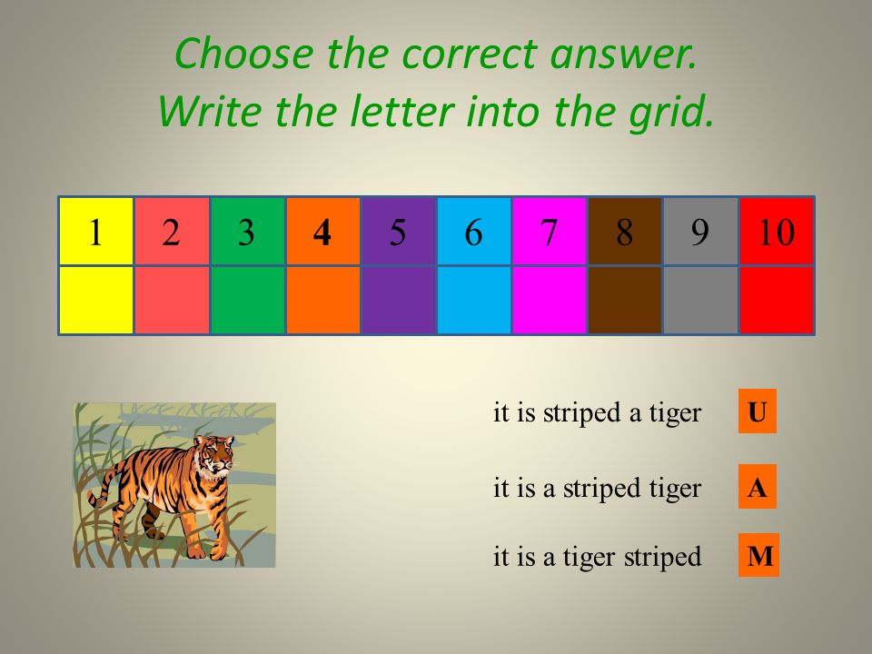 Choose the correct answer. Write the letter into the grid.