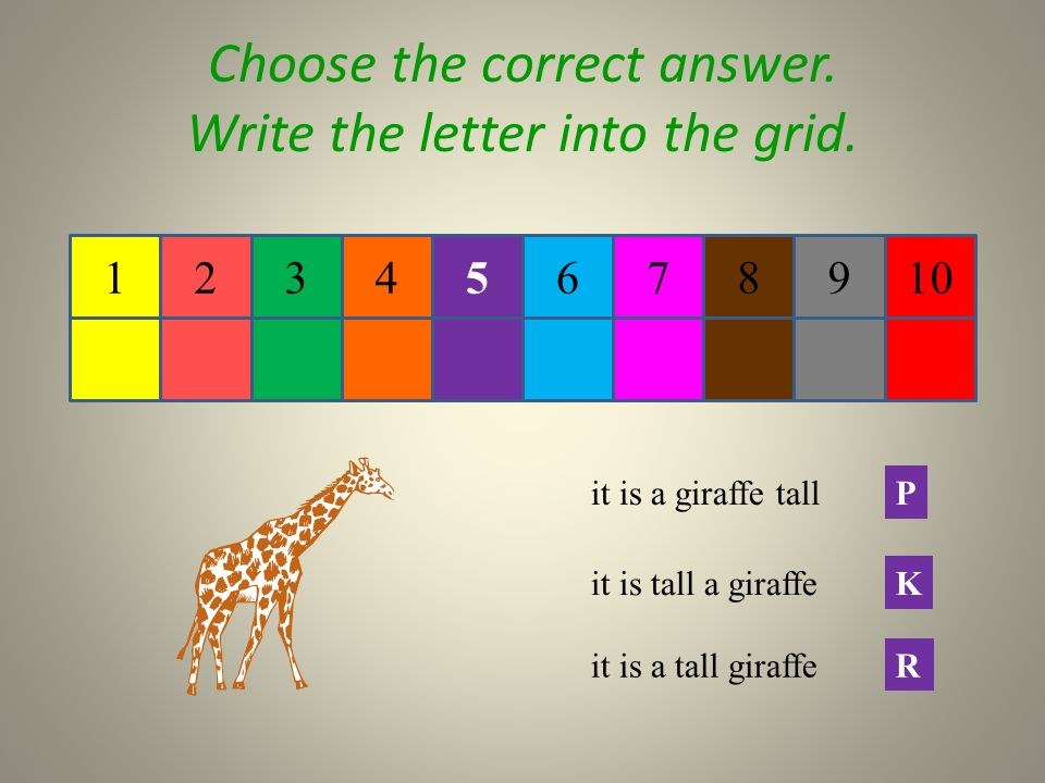 4 Choose the correct answer. Write the letter into the grid.