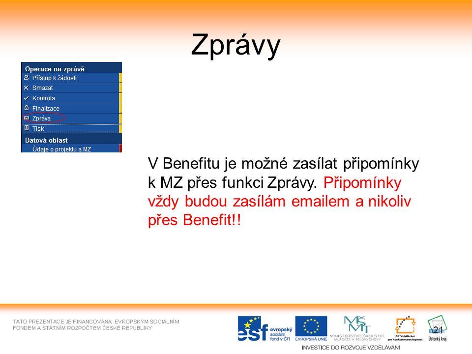 21 Zprávy V Benefitu je možné zasílat připomínky k MZ přes funkci Zprávy.