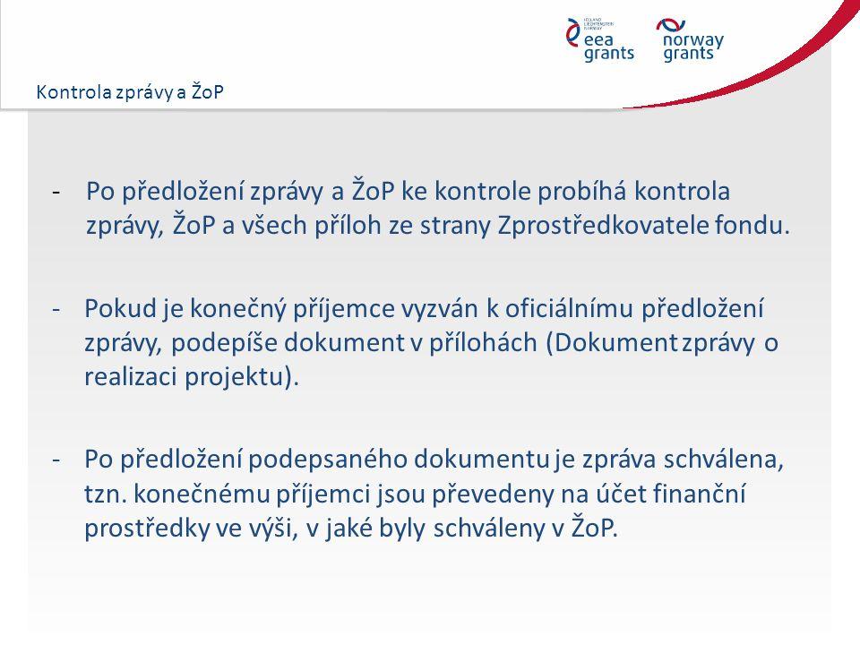 Kontrola zprávy a ŽoP - Po předložení zprávy a ŽoP ke kontrole probíhá kontrola zprávy, ŽoP a všech příloh ze strany Zprostředkovatele fondu.