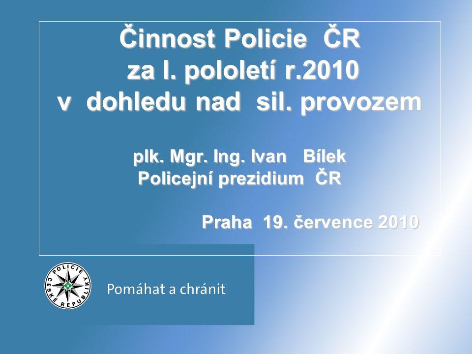 Činnost Policie ČR za I. pololetí r.2010 v dohledu nad sil.