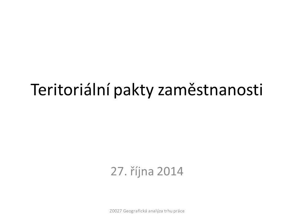 Teritoriální pakty zaměstnanosti 27. října 2014 Z0027 Geografická analýza trhu práce