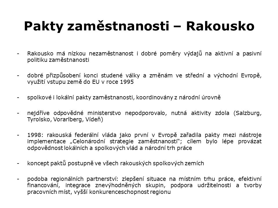 Další kraje ČR -pakty postupně rozšiřovány také do dalších krajů ČR (za podpory lidí z MS kraje) -od září 2013 workshopy s prezentací rakouského modelu a jeho implementace v MS kraji, pořádá koordinační jednotka při Moravskoslezském paktu (poskytuje rovněž metodickou a koordinační podporu)
