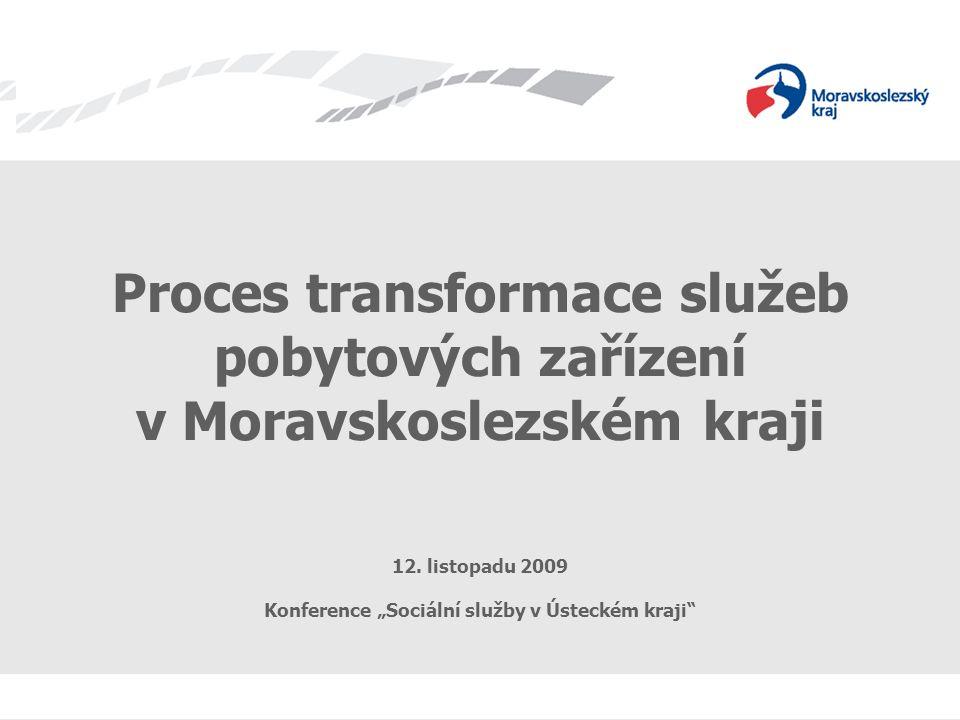 Proces transformace služeb pobytových zařízení v Moravskoslezském kraji 12.