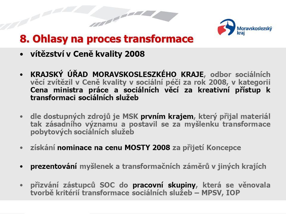 8. Ohlasy na proces transformace vítězství v Ceně kvality 2008 KRAJSKÝ ÚŘAD MORAVSKOSLESZKÉHO KRAJE, odbor sociálních věcí zvítězil v Ceně kvality v s