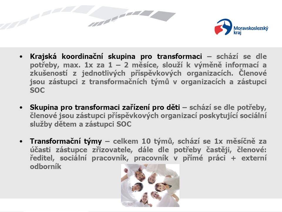 Krajská koordinační skupina pro transformaci – schází se dle potřeby, max.