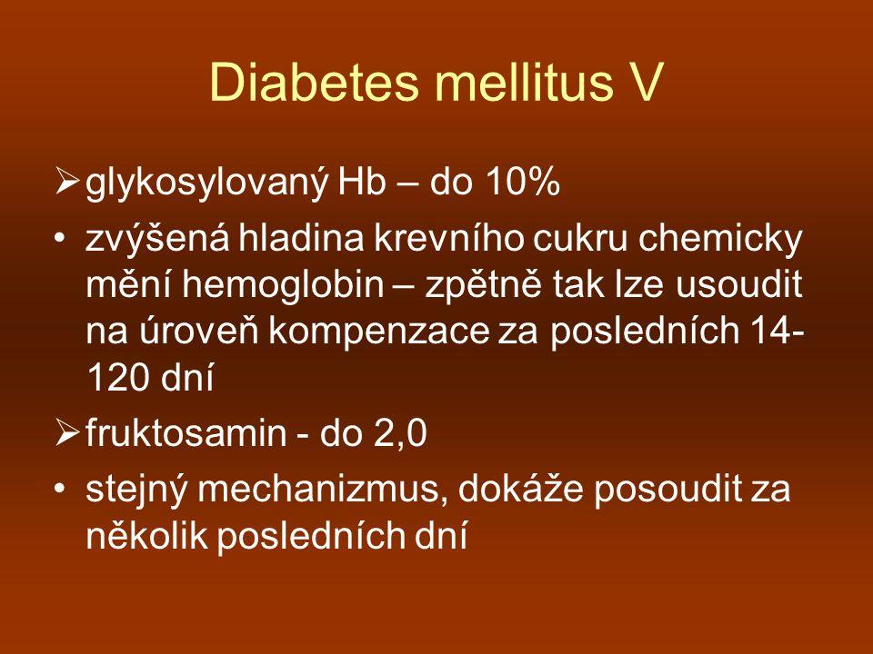 Diabetes mellitus V  glykosylovaný Hb – do 10% zvýšená hladina krevního cukru chemicky mění hemoglobin – zpětně tak lze usoudit na úroveň kompenzace