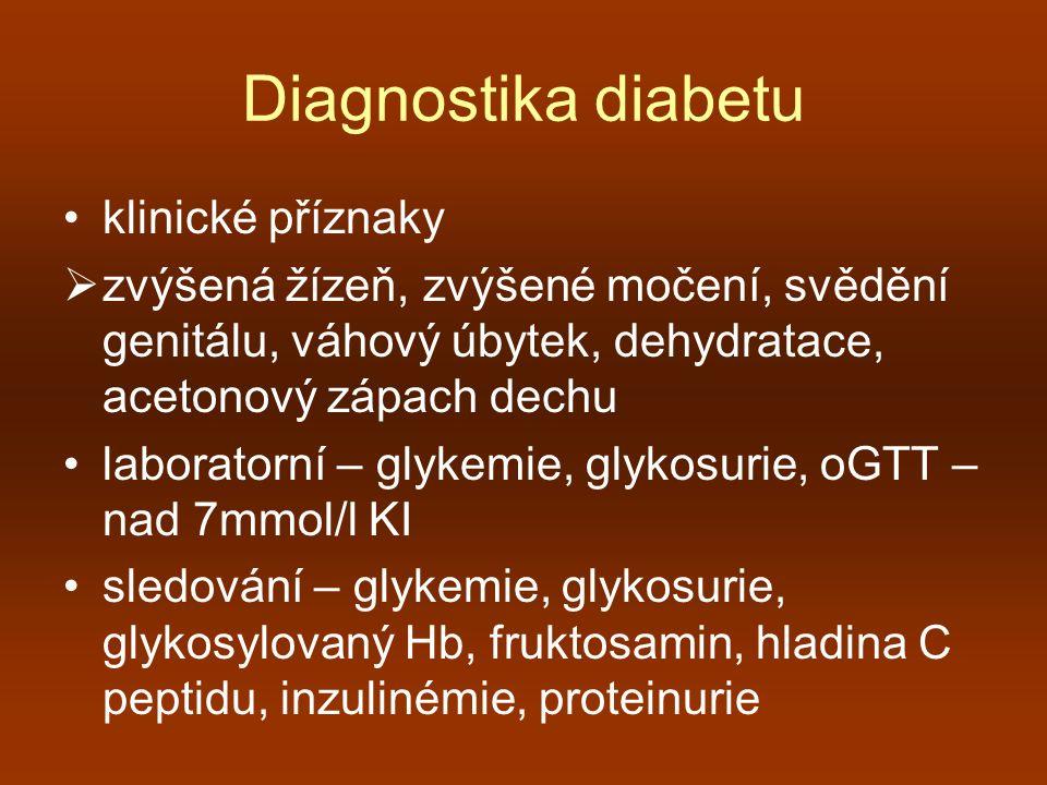 Diagnostika diabetu klinické příznaky  zvýšená žízeň, zvýšené močení, svědění genitálu, váhový úbytek, dehydratace, acetonový zápach dechu laboratorn