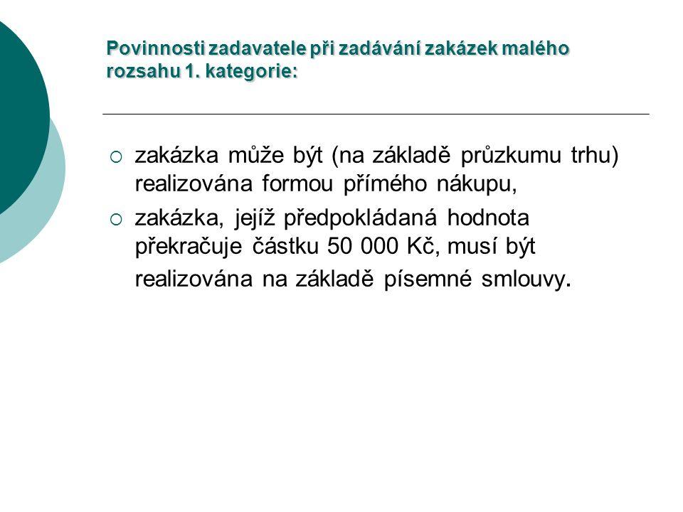 Povinnosti zadavatele při zadávání zakázek malého rozsahu 1.