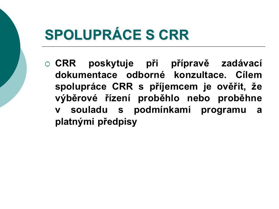SPOLUPRÁCE S CRR  CRR poskytuje při přípravě zadávací dokumentace odborné konzultace.