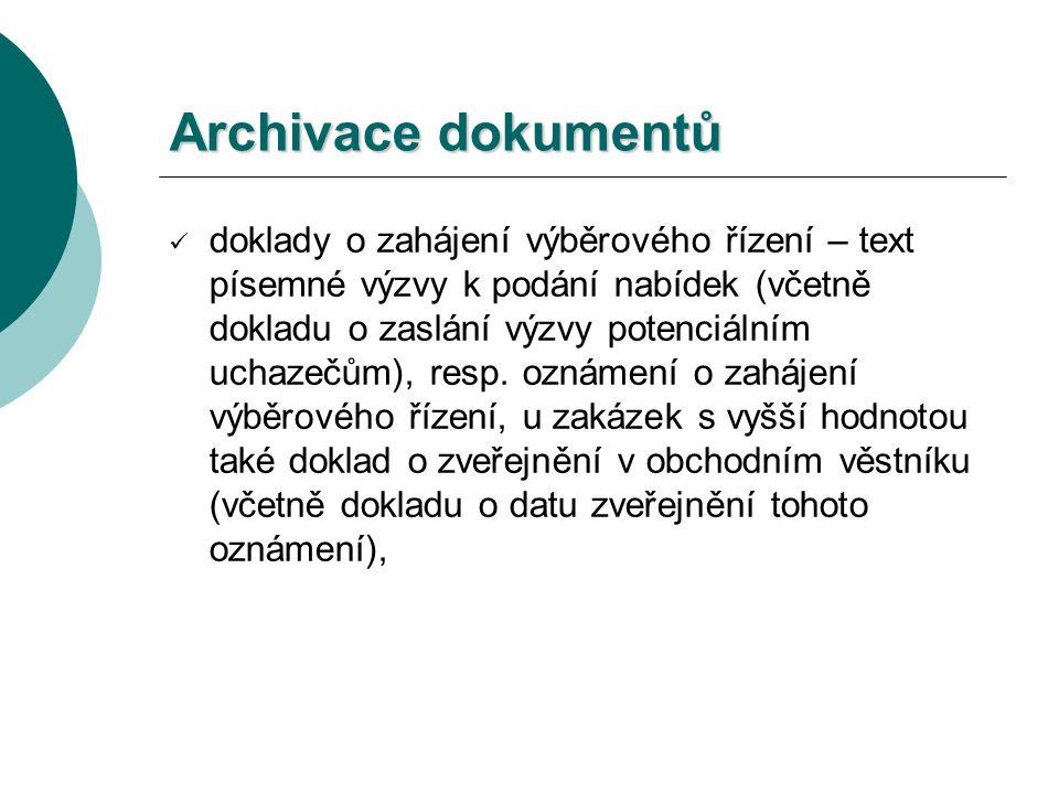 Archivace dokumentů doklady o zahájení výběrového řízení – text písemné výzvy k podání nabídek (včetně dokladu o zaslání výzvy potenciálním uchazečům), resp.