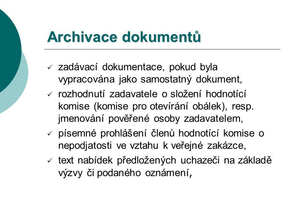 Archivace dokumentů zadávací dokumentace, pokud byla vypracována jako samostatný dokument, rozhodnutí zadavatele o složení hodnotící komise (komise pro otevírání obálek), resp.