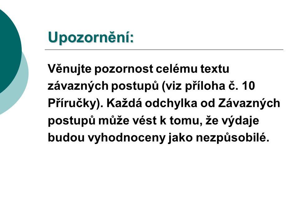 Upozornění: Věnujte pozornost celému textu závazných postupů (viz příloha č.